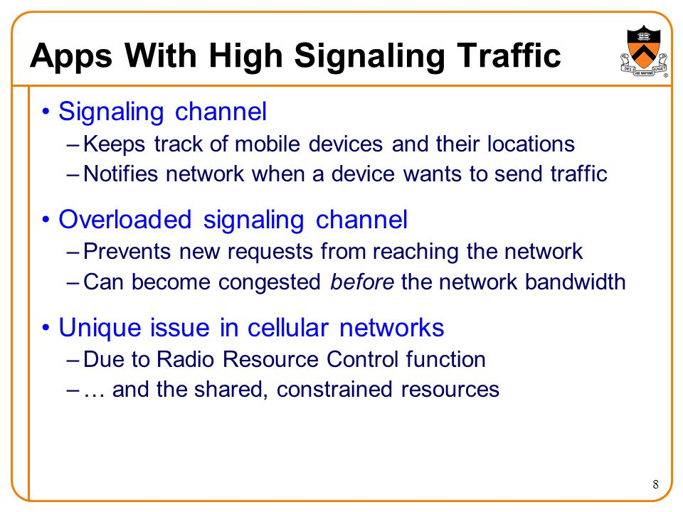 Apps With High Signaling Traffic Signaling channel –Keeps track of mobile devices and their locations –Notifies network when a device wants to send tr