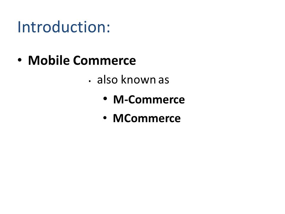 Introduction: Mobile Commerce also known as M-Commerce MCommerce