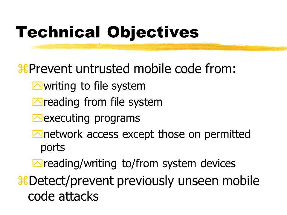 Mobile Code Security Originating site Host site compilersource code exec Protection Means - type safety - annotation - PCC - static checks kernel boundary controller code xform interpreter Protection Means - firewall/scanning - wrapping/SFI - VM/RTS extens - dynamic checks - DTE/sandboxing