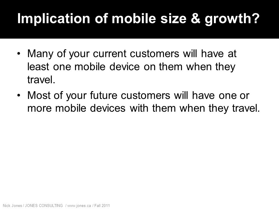 Nick Jones / JONES CONSULTING / www.jones.ca / Fall 2011 Mobile search is action focused.