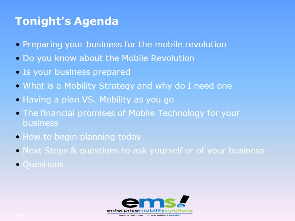 Page 2 Tonights Agenda Preparing your business for the mobile revolution Do you know about the Mobile Revolution Is your business prepared What is a M