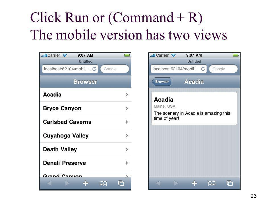 23 Click Run or (Command + R) The mobile version has two views