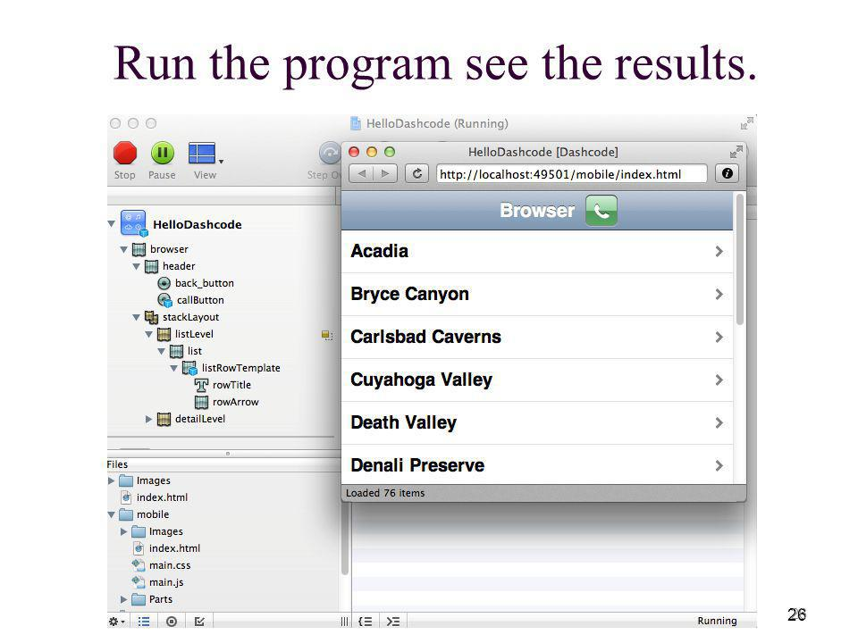 26 Run the program see the results. 26