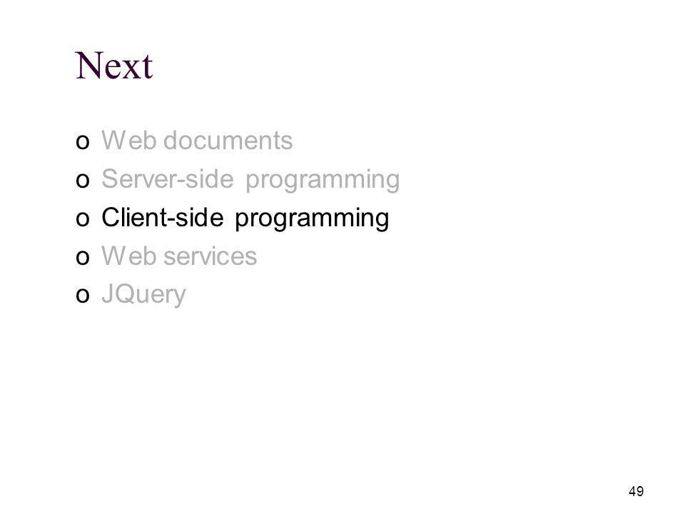 49 Next oWeb documents oServer-side programming oClient-side programming oWeb services oJQuery