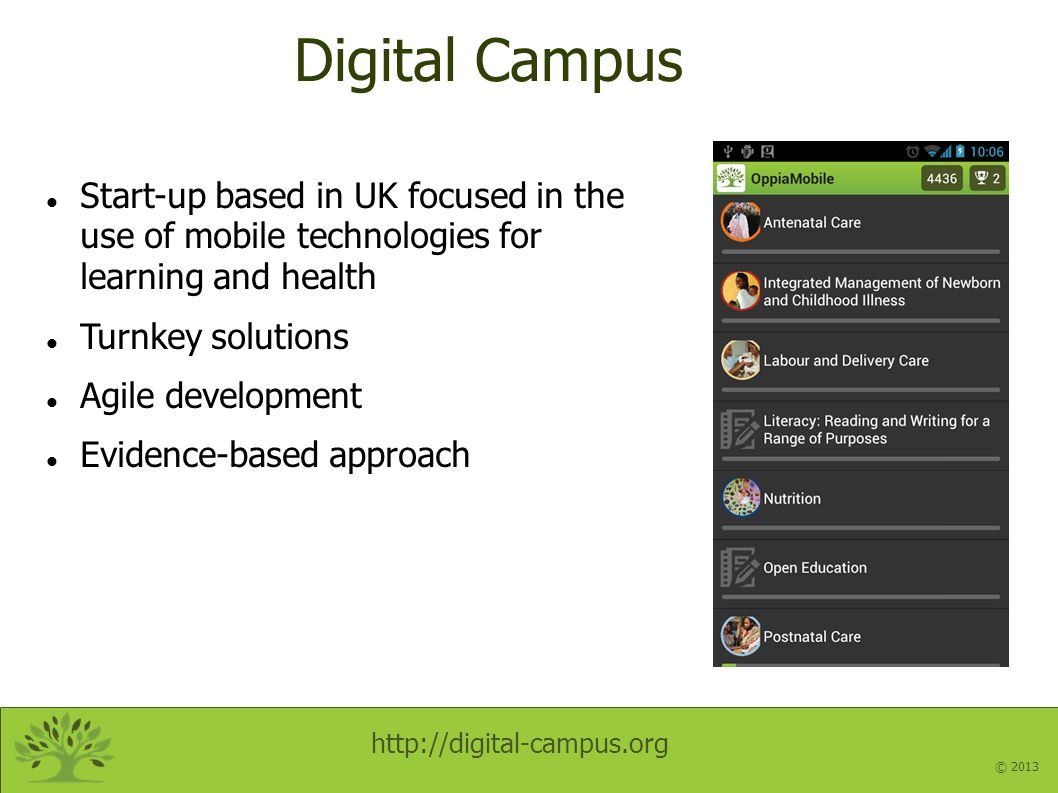 http://digital-campus.org © 2013 Problem context Primary health workers generally under-trained Existing training very text- heavy Little follow up on how the skills and knowledge learned are applied