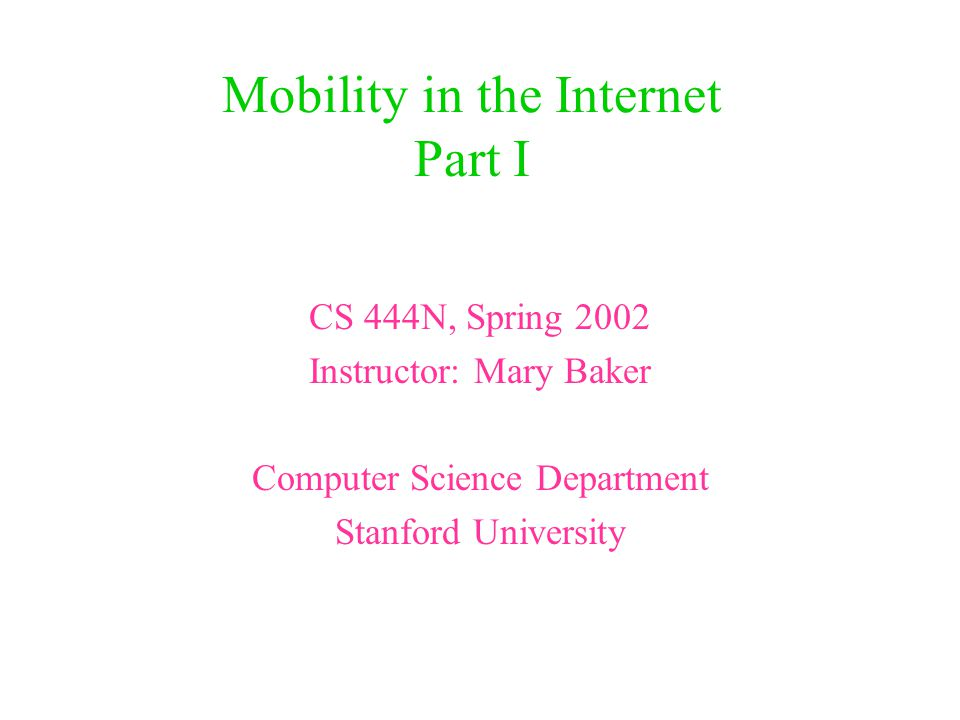 Spring 2002CS444N2 Motivation: the changing wireless environment Explosion in wireless services –Some connectivity everywhere –Overlapping, heterogeneous networks Small, portable devices A choice of network connectivity on one device –Sometimes built-in –Sometimes a portable bridge between choices