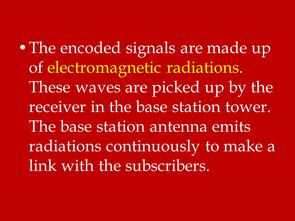 The encoded signals are made up of electromagnetic radiations. These waves are picked up by the receiver in the base station tower. The base station a