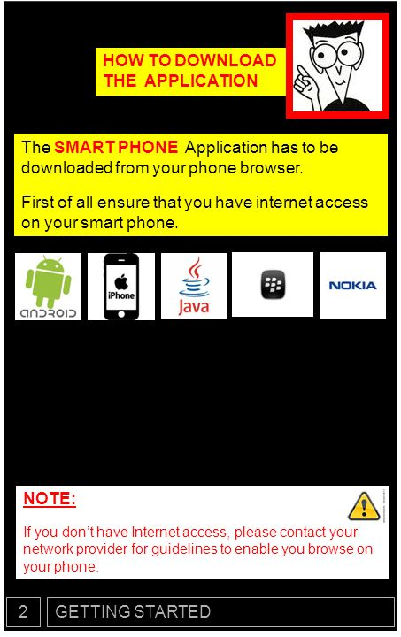 GETTING STARTED2 BROWSE TO ANY OF THE LISTED LOCATIONS: NOTE: The URLs are case-sensitive These are also temporary locations as ALL the applications will soon be available in respective native app stores like: Google Play, Nokia App Store, Apple App Store and Blackberry App World.