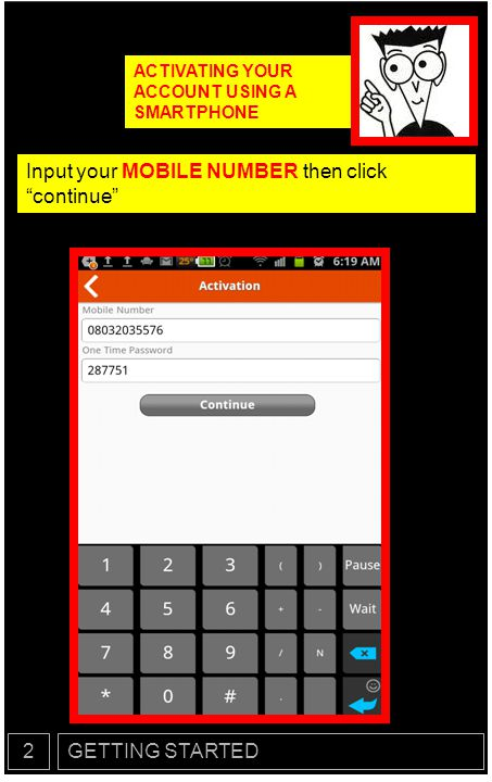 GETTING STARTED2 ACTIVATING YOUR ACCOUNT USING A SMARTPHONE Create a 4-Digit PIN then click continue