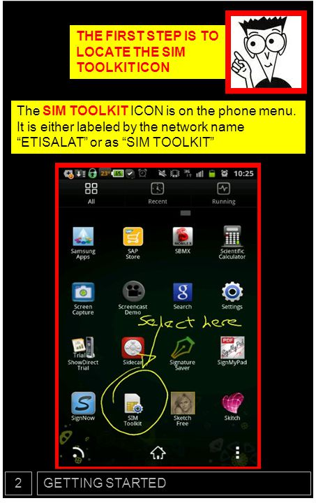 GETTING STARTED2 STEP TWO Select MOBILE MONEY in the displayed Sim Toolkit MENU.