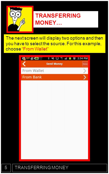 TRANSFERRING MONEY… The next screen will display three options and then you have to select the destination.
