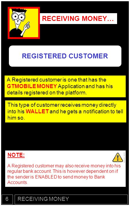 RECEIVING MONEY… UNREGISTERED CUSTOMER An un-Registered customer is one who doesnt have a WALLET This type of customer can still receive money.