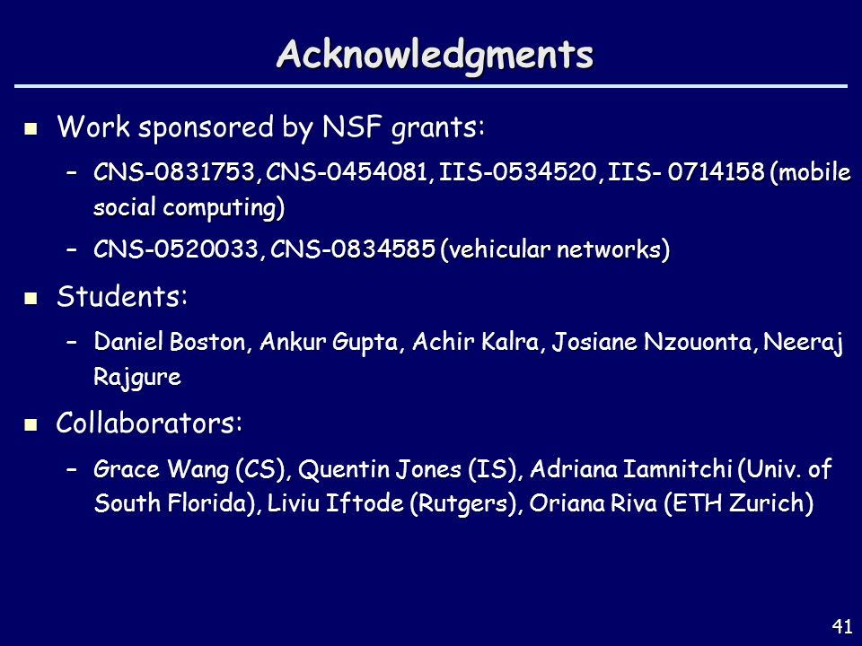 41 Acknowledgments Work sponsored by NSF grants: Work sponsored by NSF grants: –CNS-0831753, CNS-0454081, IIS-0534520, IIS- 0714158 (mobile social com