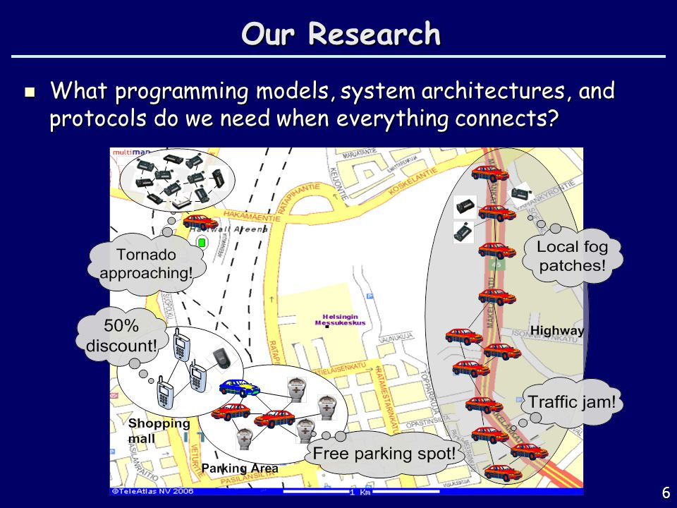 6 Our Research What programming models, system architectures, and protocols do we need when everything connects? What programming models, system archi