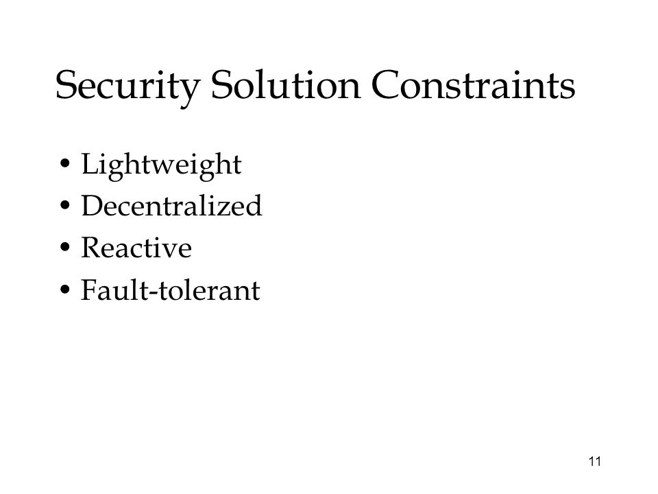 11 Security Solution Constraints Lightweight Decentralized Reactive Fault-tolerant