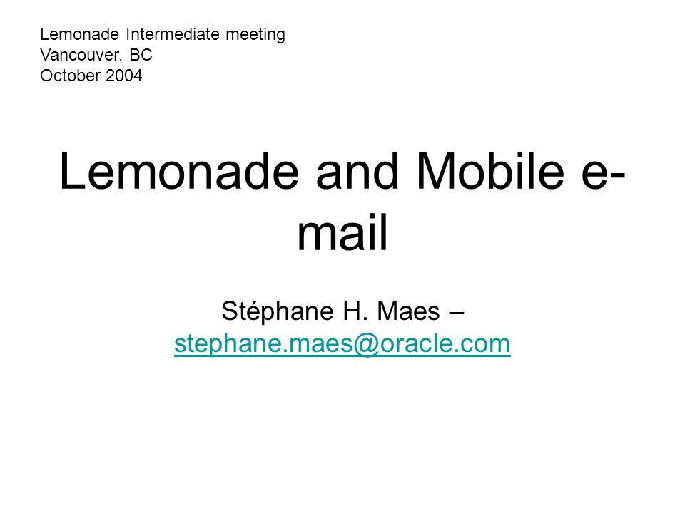 Lemonade and Mobile e- mail Stéphane H.