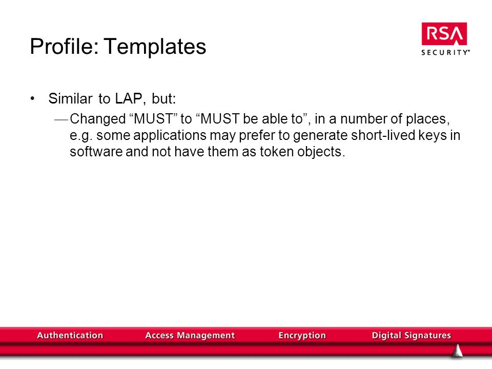 Profile: Templates Similar to LAP, but: Changed MUST to MUST be able to, in a number of places, e.g.