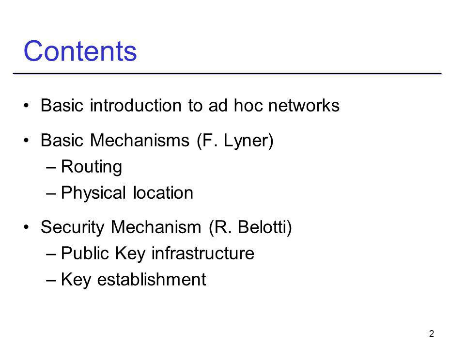 2 Contents Basic introduction to ad hoc networks Basic Mechanisms (F.