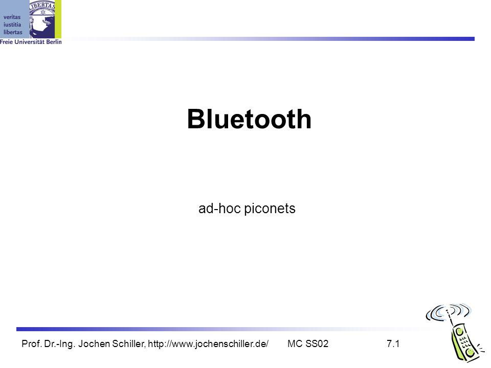 Prof. Dr.-Ing. Jochen Schiller, http://www.jochenschiller.de/MC SS027.1 Bluetooth ad-hoc piconets
