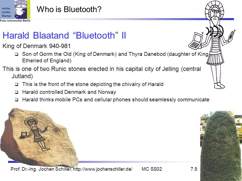Prof. Dr.-Ing. Jochen Schiller, http://www.jochenschiller.de/MC SS027.5 Who is Bluetooth.