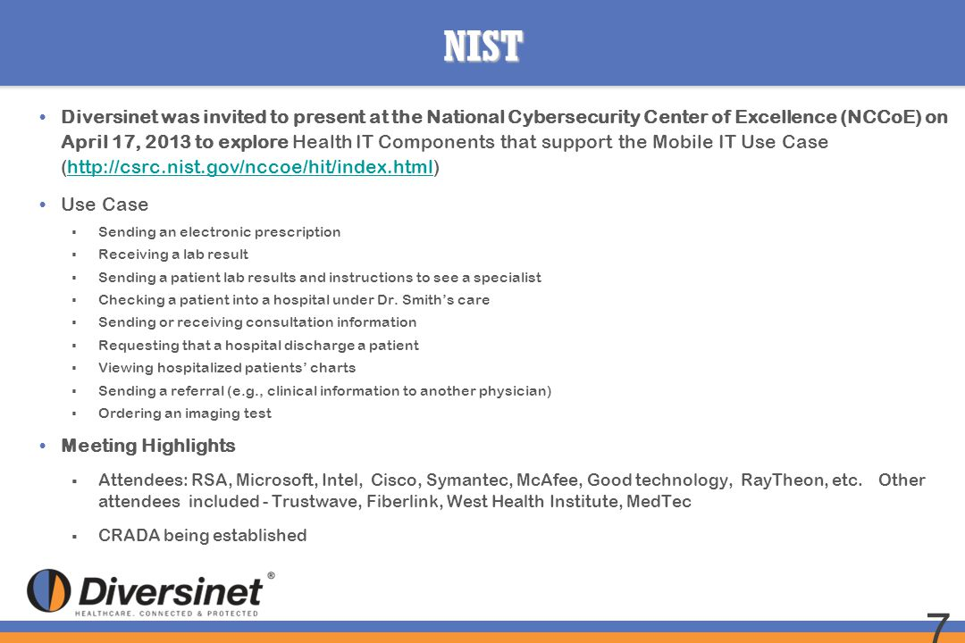 NIST Diversinet was invited to present at the National Cybersecurity Center of Excellence (NCCoE) on April 17, 2013 to explore Health IT Components th