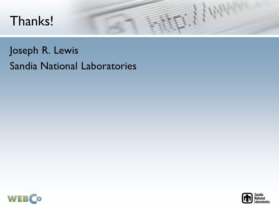Thanks! Joseph R. Lewis Sandia National Laboratories