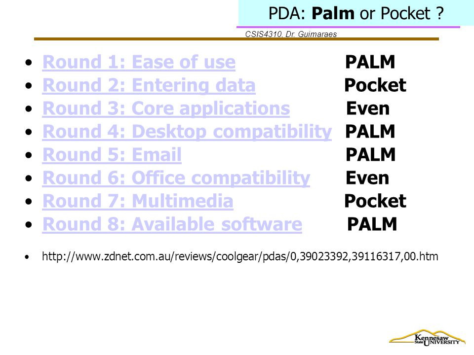 CSIS4310, Dr.Guimaraes PDA: Palm or Pocket .