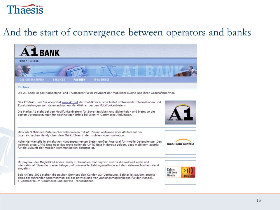 13 And the start of convergence between operators and banks
