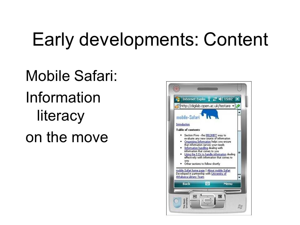 Early developments: Content Mobile Safari: Information literacy on the move