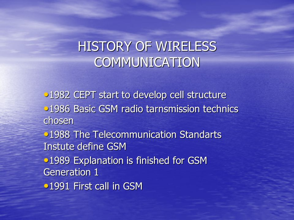 1992 First GSM Network in the world 1992 First GSM Network in the world 1993 GSM Network is reached 32 1993 GSM Network is reached 32 1994 First GSM Network in Africa, 1994 First GSM Network in Africa, 1995 GSM Network is reached 117 1995 GSM Network is reached 117 1998 120 Million User on the World 1998 120 Million User on the World 1999 First GPRS 1999 First GPRS 1998 480 Million User on the World 1998 480 Million User on the World