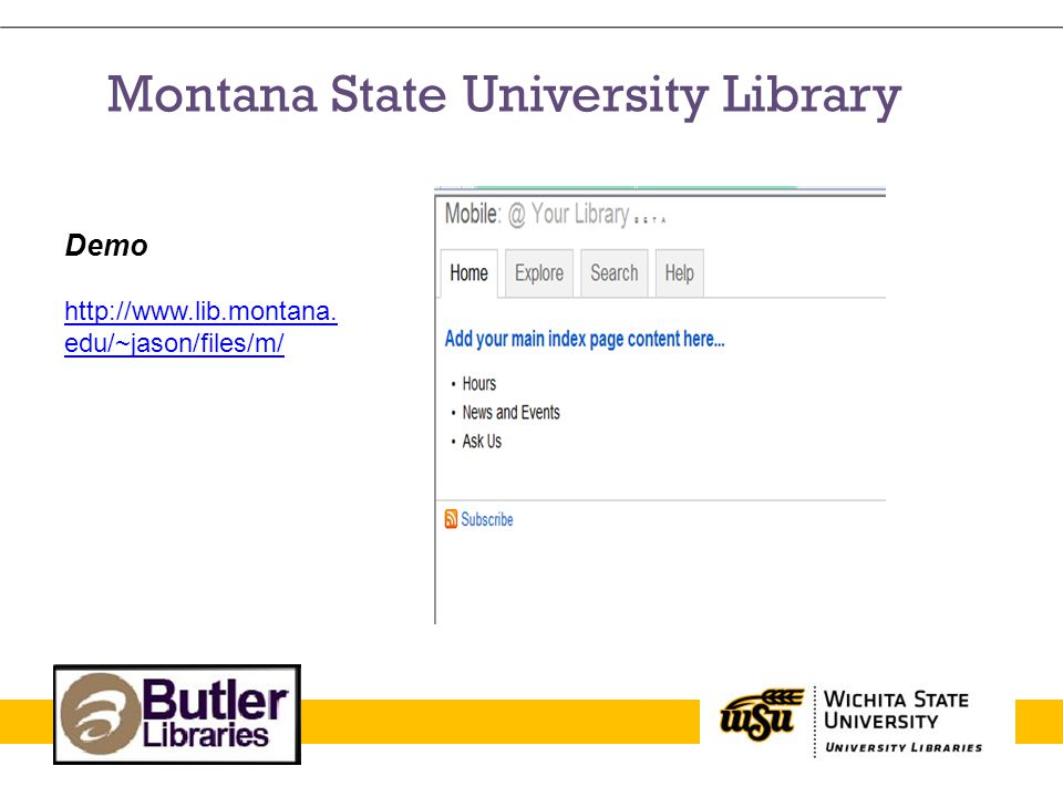 Montana State University Library Demo http://www.lib.montana. edu/~jason/files/m/