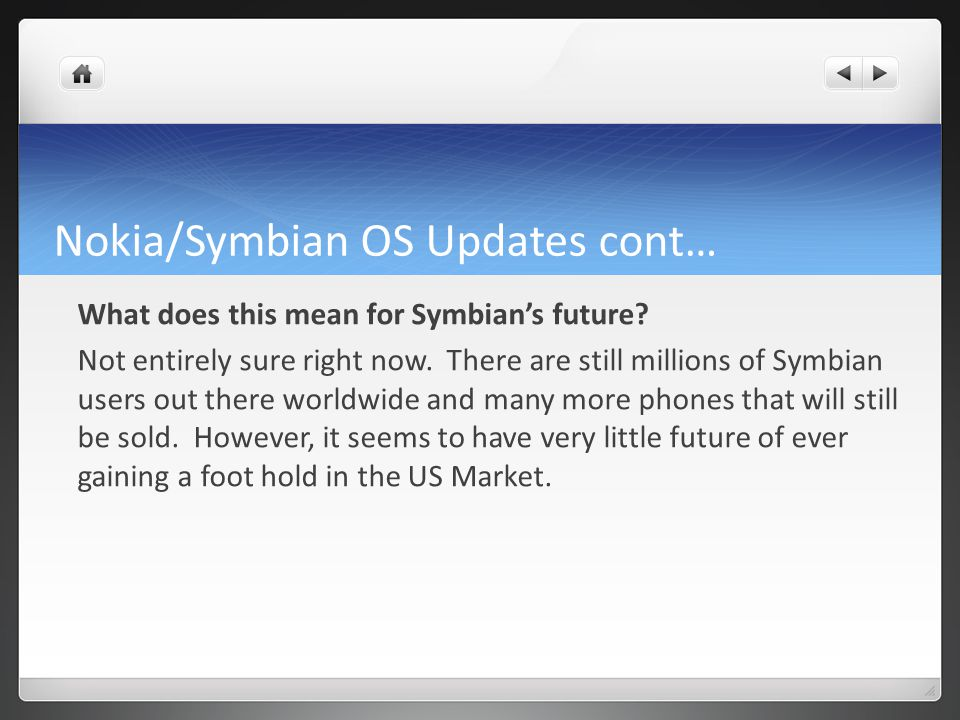 Nokia/Symbian OS Updates cont… What does this mean for Symbians future.