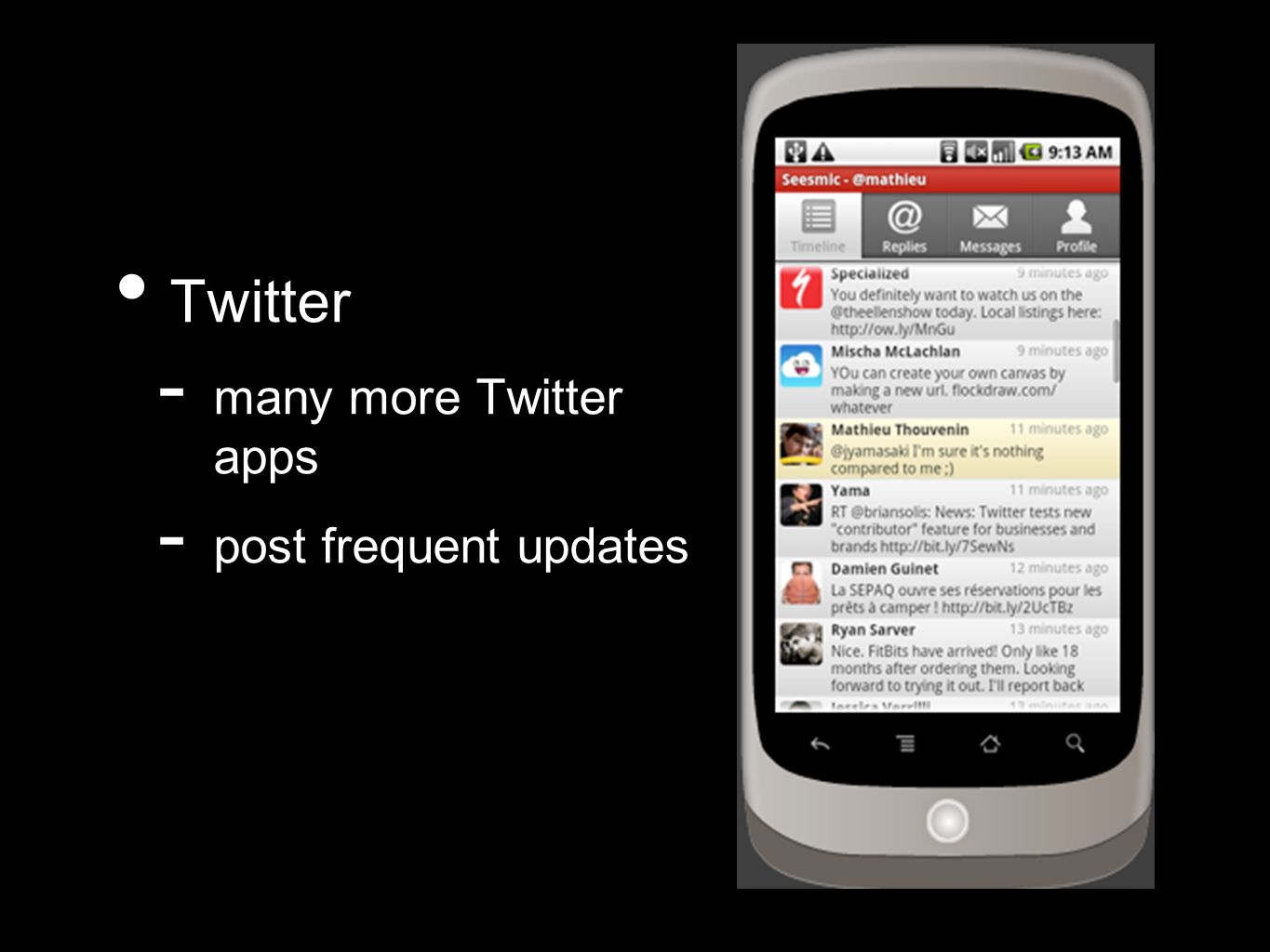 Twitter - many more Twitter apps - post frequent updates