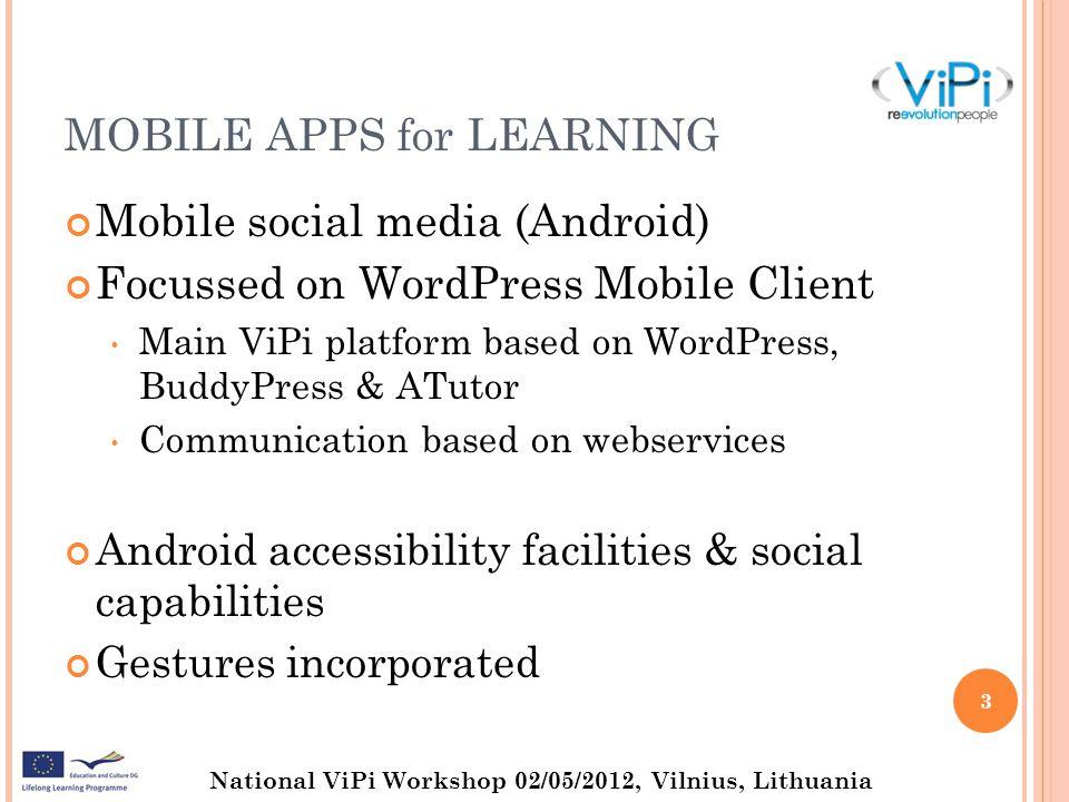 National ViPi Workshop 02/05/2012, Vilnius, Lithuania ViPi mobile 4