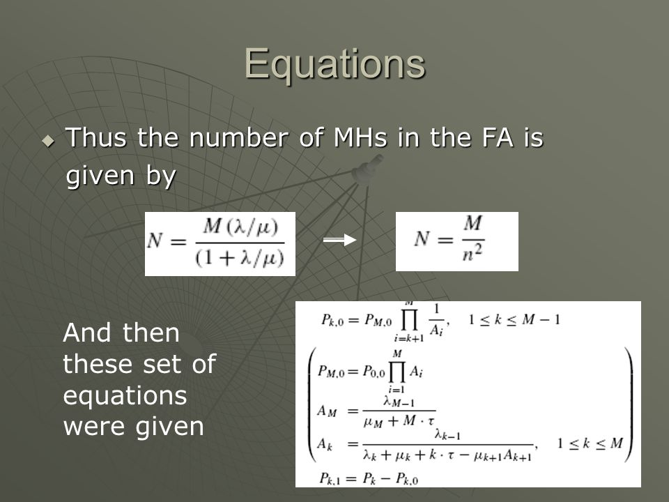 Equations Thus the number of MHs in the FA is Thus the number of MHs in the FA is given by And then these set of equations were given