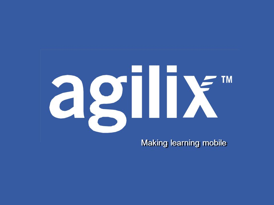 © Agilix Labs, Inc. 36 Making learning mobile