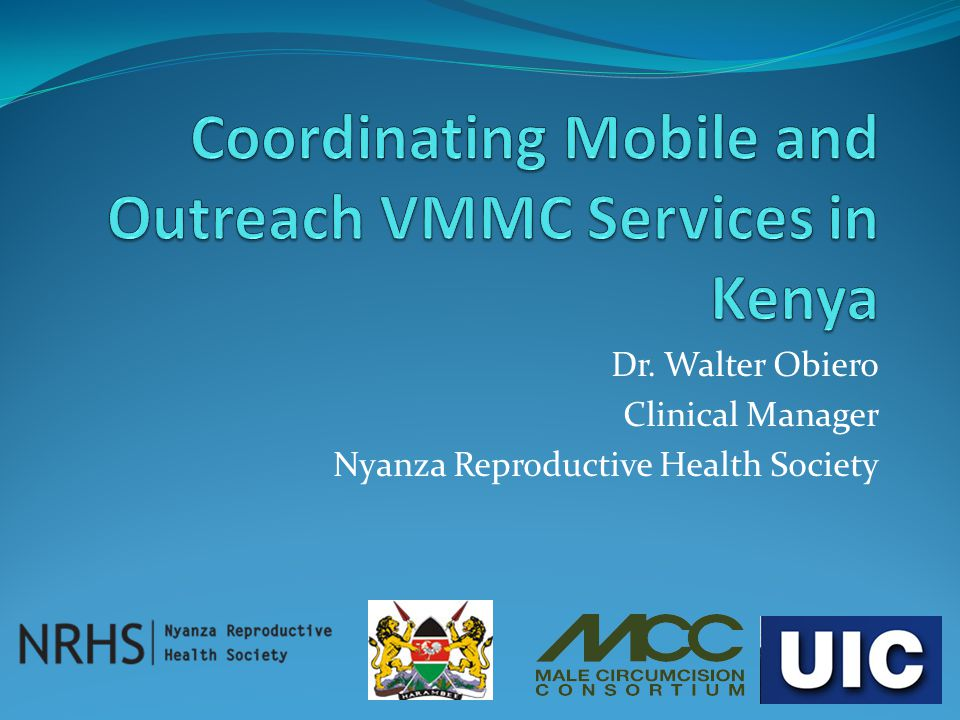 Dr. Walter Obiero Clinical Manager Nyanza Reproductive Health Society