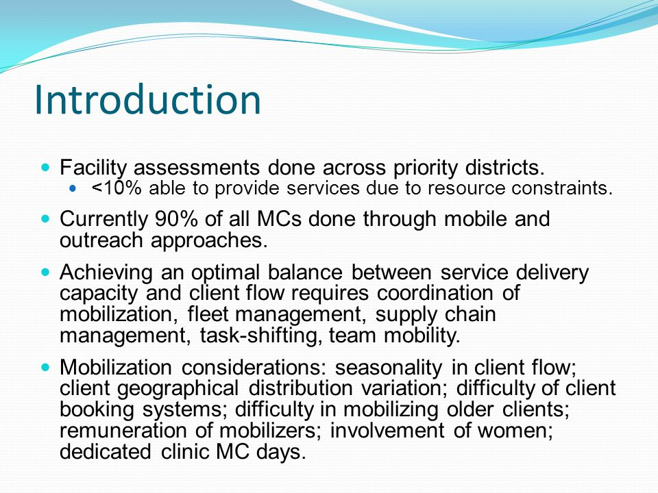 Introduction Facility assessments done across priority districts.