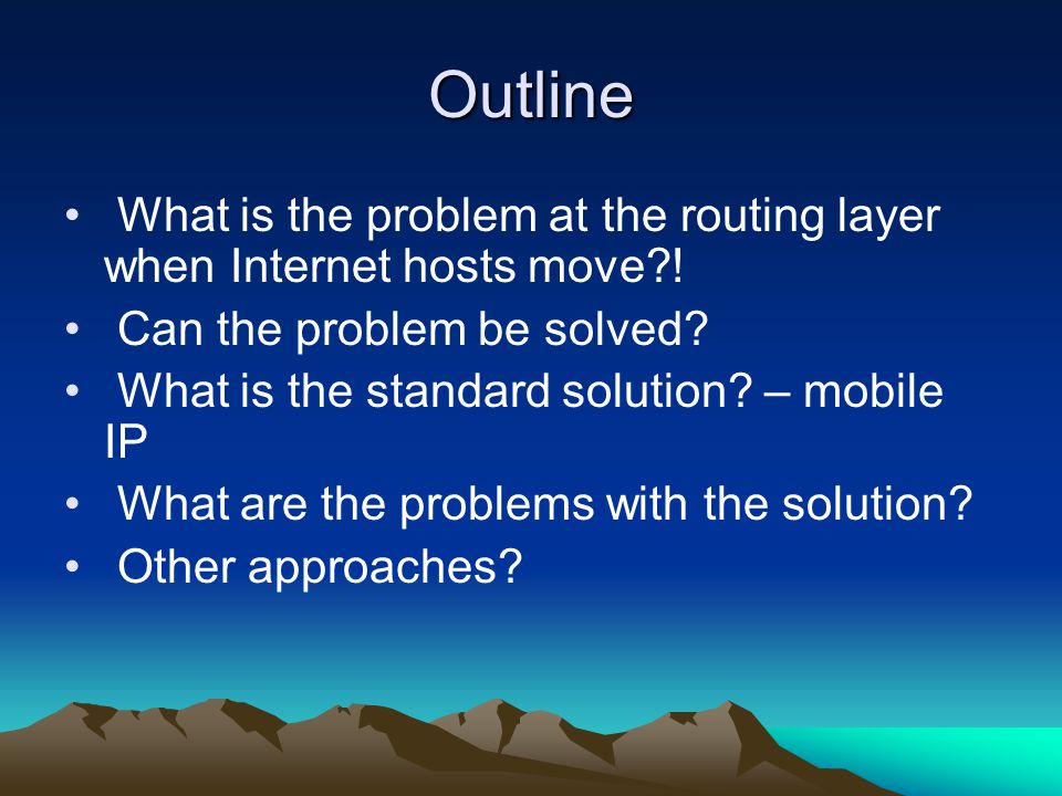 Outline What is the problem at the routing layer when Internet hosts move .