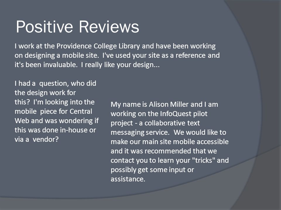 Positive Reviews I work at the Providence College Library and have been working on designing a mobile site.