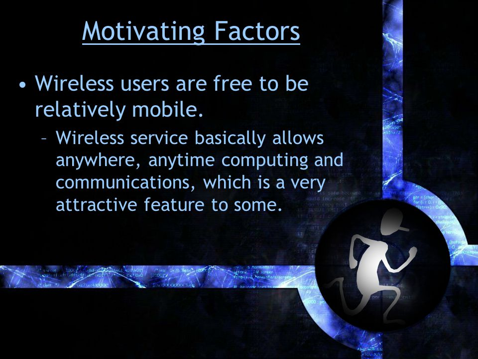 Mobile and Wireless Technology Wireless local area networks: –Mobile users communicate directly with each other (ad hoc mode) or indirectly through an access point within a few tens of metres.