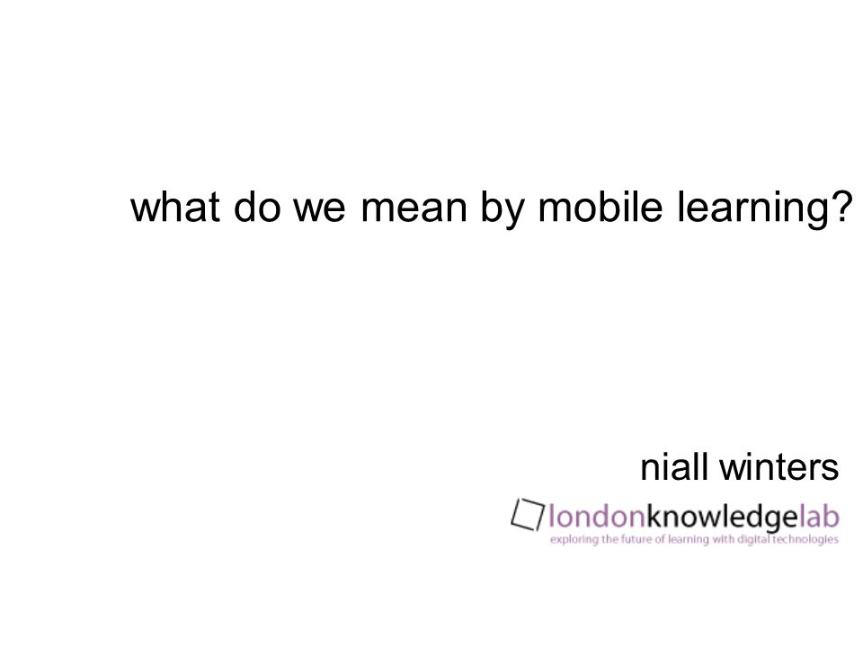 what do we mean by mobile learning niall winters
