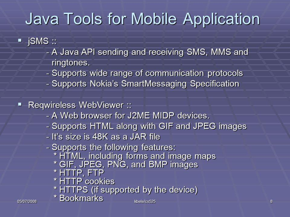 05/07/2008kbele/cs5258 Java Tools for Mobile Application jSMS :: jSMS :: - A Java API sending and receiving SMS, MMS and ringtones.