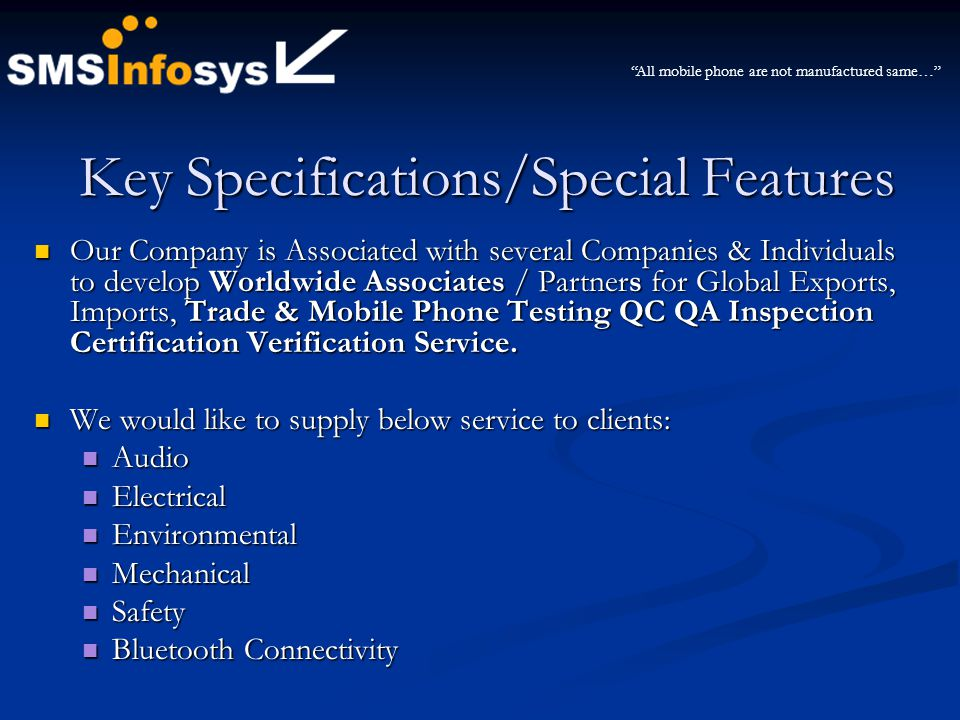 Key Specifications/Special Features Key Specifications/Special Features Our Company is Associated with several Companies & Individuals to develop Worl
