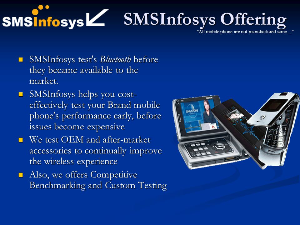 SMSInfosys Offering SMSInfosys test's Bluetooth before they became available to the market. SMSInfosys test's Bluetooth before they became available t