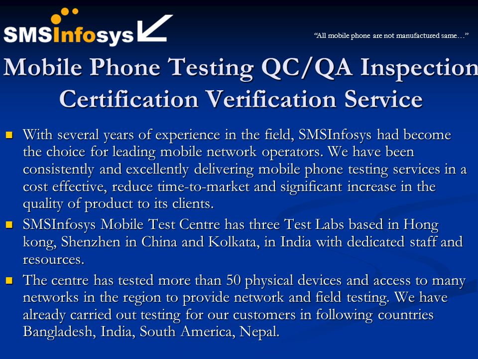 Mobile Phone Testing QC/QA Inspection Certification Verification Service With several years of experience in the field, SMSInfosys had become the choi