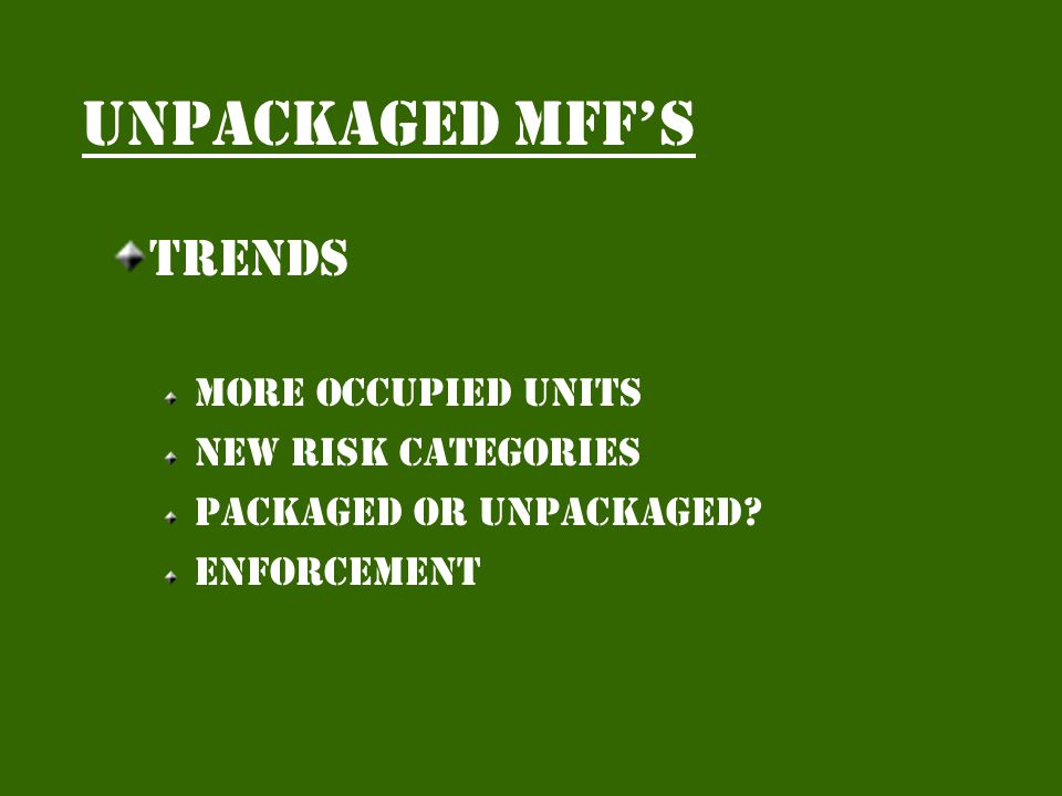 Unpackaged mffs Things to remember Collecting fees Decaling Commissary requirements Pre-packaged, potentially hazardous