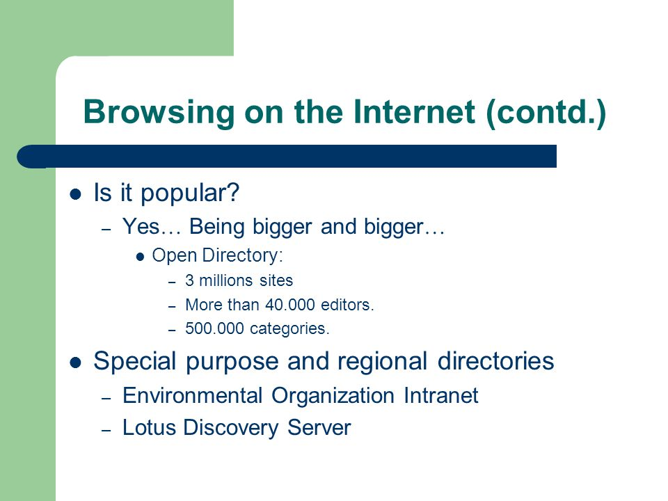 Browsing on the Internet (contd.) Is it popular.