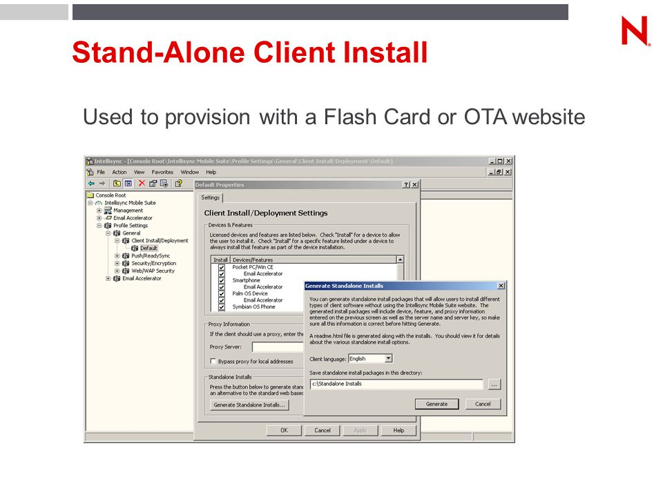 Stand-Alone Client Install Used to provision with a Flash Card or OTA website