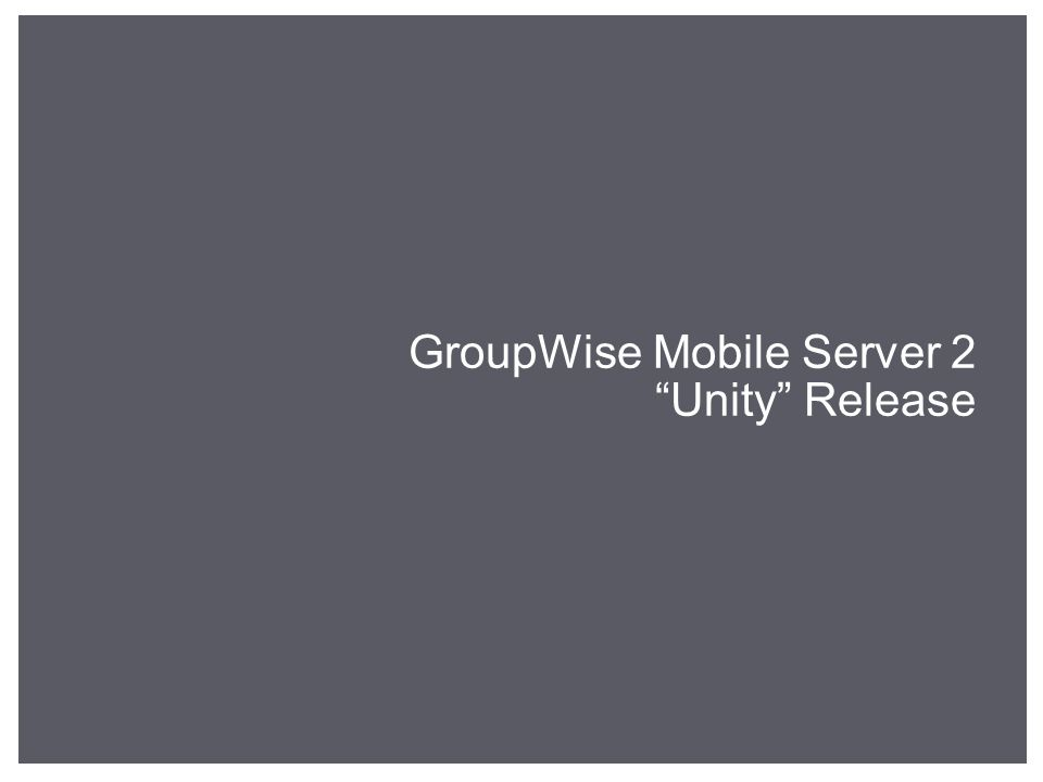 GroupWise Mobile Server 2 Unity Release